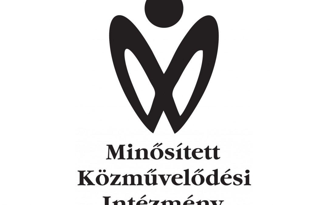 Pályázat Minősített Közművelődési Intézmény Címre és Közművelődési Minőség Díjra