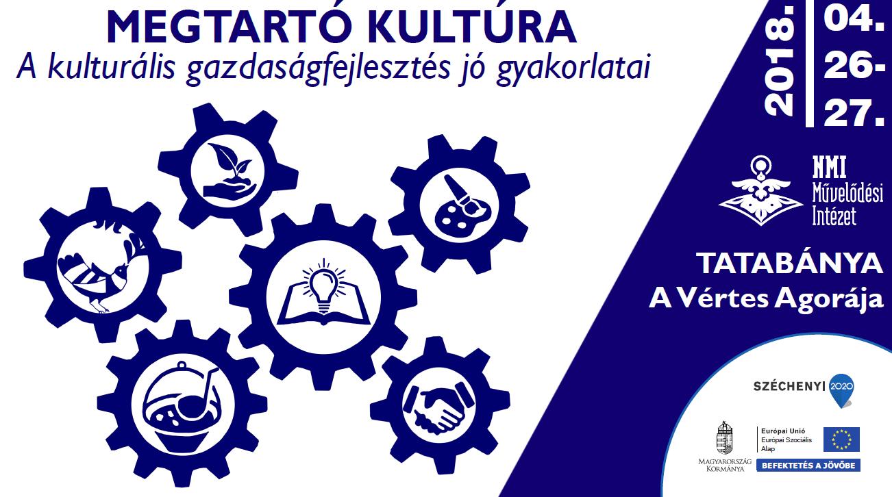 Megtartó kultúra – a kulturális gazdaságfejlesztés jó gyakorlatai